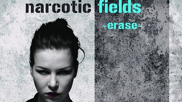 Narcotic Fields: Erase