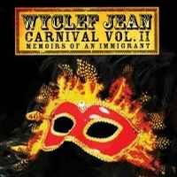 Wyclef Jean: Carnival Vol. II (Memoirs Of An Immigrant)