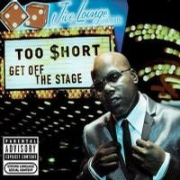 Too $hort: Get Off The Stage