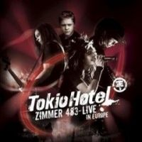 Tokio Hotel: Zimmer 483: Live in Europe