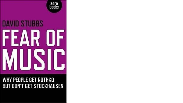 obálka David Stubbs: Fear of music (O Books 2009)