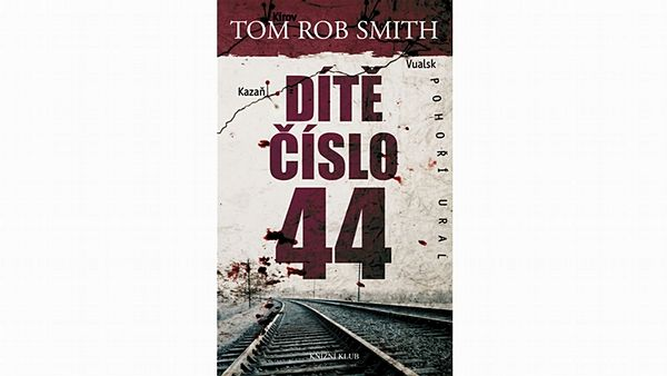 Dítě č. 44 - Tom Rob Smith