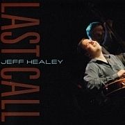 Jeff Healey Band: Last Call